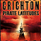 Michael Crichton - Pirate Latitudes
