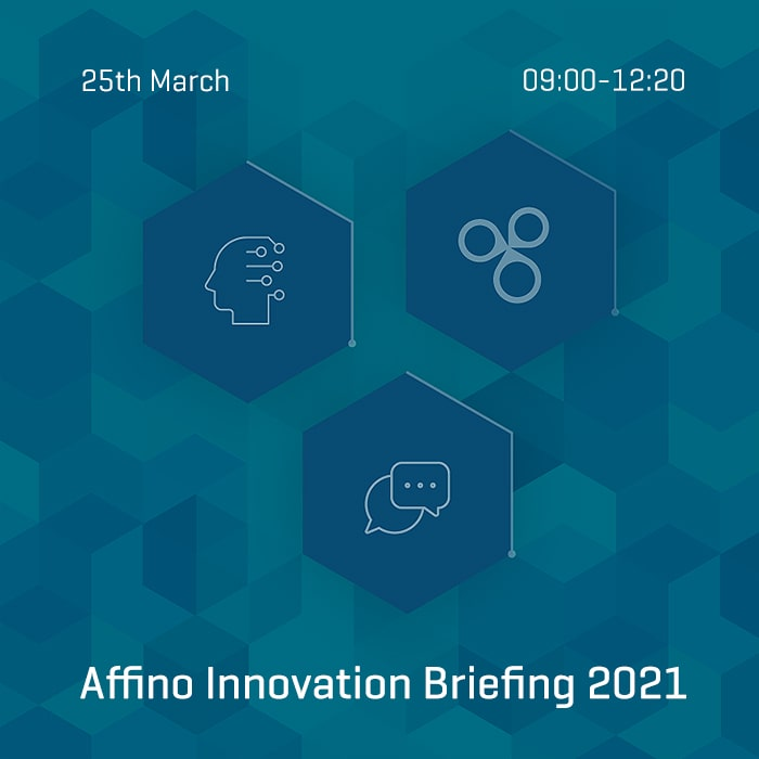 The Affino Innovation Briefing 2021 Event takes place online, next Thursday, the 25th of March